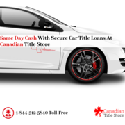Same Day Cash With Secure Car Title Loans at Canadian Title Store